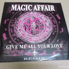 Discos de vinilo: MAGIC AFFAIR (MAXI) GIVE ME ALL YOUR LOVE +2 TRACKS AÑO – 1994 – EDICION U.K.. Lote 278606728