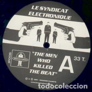 LE SYNDICAT ELECTRONIQUE – THE MEN WHO KILLED THE BEAT (Música - Discos de Vinilo - EPs - Electrónica, Avantgarde y Experimental)