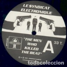 Discos de vinilo: LE SYNDICAT ELECTRONIQUE ‎– THE MEN WHO KILLED THE BEAT. Lote 182046643