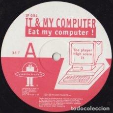 Discos de vinilo: IT & MY COMPUTER – EAT MY COMPUTER!. Lote 182049810