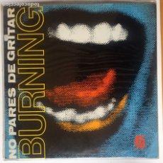 Discos de vinilo: BURNING. NO PARES DE GRITAR. MAXI 45. 1985. Lote 182059191