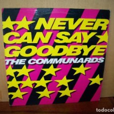 Discos de vinilo: THE COMMUNARDS - NEVER CAN SAY GOODBYE - MAXI-SINGLE. Lote 182065781