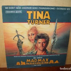 Discos de vinilo: TINA TURNER - WE DON'T NEED ANOTHER HERO - BSO MAD MAX -MAXI-SINGLE. Lote 182074091