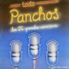Discos de vinilo: TODO PANCHOS (LAS 24 GRANDES CANCIONES) - TRIO LOS PANCHOS. Lote 181334135