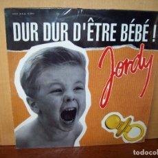 Discos de vinilo: JORDY - DUR DUR D'ETRE BEBE - MAXI-SINGLE. Lote 182075240