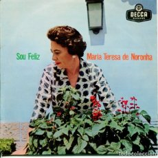 Discos de vinilo: MARIA TERESA DE NORONHA / SOU FELIZ / ROSA ENGEITADA / NAO ME DIGAS + 1 (EP PORTUGUES). Lote 182076463