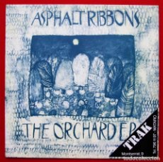 Discos de vinilo: ASPHALT RIBBONS. THE ORCHARDER. EP. VINILO. AÑO: 1989. IN TAPE. INDIE ROCK.. Lote 182095488
