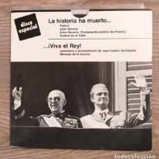 Discos de vinilo: FRANCO - LA HISTORIA HA MUERTO / VIVA EL REY - 1976. Lote 182103907