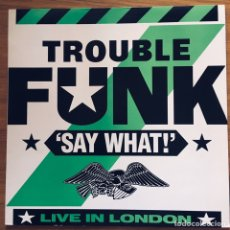 Discos de vinilo: TROUBLE FUNK SAY WHAT LP EXCELENTE. Lote 182149576