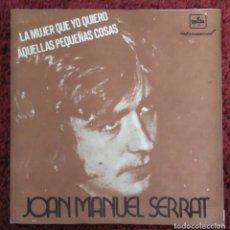Discos de vinilo: JOAN MANUEL SERRAT (LA MUJER QUE YO QUIERO + 1) SINGLE 1975 PORTUGAL. Lote 182156031