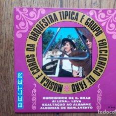 Discos de vinilo: MUSICA A COROS DE ORQUESTRA TIPICA E GRUPO FOLCLORICO DE FARO - CORRIDINHO DE S. BRAZ + 3 . Lote 182183257