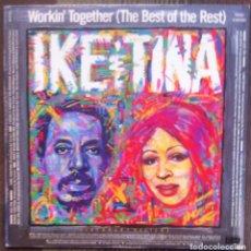 Discos de vinilo: IKE & TINA - WORKIN' TOGETHER (THE BEST OF THE REST) - EMI AMÉRICA 1986 EDICIÓN AMERICANA. Lote 182202435