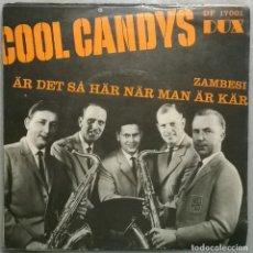 Discos de vinilo: COOL CANDYS. ZAMBESI/ ÄR DET SA HÄR NÄR MAN ÄR KÄR. DUX, SWEDEN 1962 SINGLE. Lote 182230757