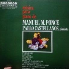 Discos de vinilo: MANUEL M PONCE. MÚSICA PARA PIANO INTERPRETADA POR PABLO CASTELLANOS. Lote 182234372