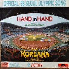 Discos de vinilo: GIORGIO MORODER, KOREANA- HAND IN HAND/ VICTORY - OFFICIAL 1988 SEOUL OLYMPIC SONG- MAXISINGLE. Lote 182242051