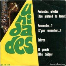 Discos de vinilo: UNIDADES – PRETENDES OLVIDAR (YOU PRETEND TO FORGET) - EP SPAIN 1975 - BARNAFON BN-45.448. Lote 182246250