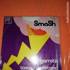 Discos de vinilo: SMASH. EL GARROTIN. TANGOS DE KETAMA . BOCACCIO RECORDS 1971.. Lote 182257275