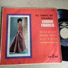 Discos de vinilo: EP-CONNIE FRANCIS-CANTA EN ESPAÑOL-NO NO ME DEJES-1964-SPAIN-. Lote 182263366