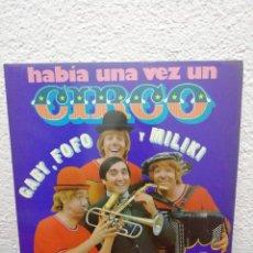 Discos de vinilo: HABÍA UNA VEZ UN CIRCO . Lote 182280893