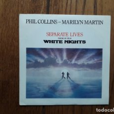 Discos de vinilo: PHIL COLLINS AND MARILYN MARTIN - SEPARATE LIVES + I DON'T WANNA KNOW. Lote 182286641