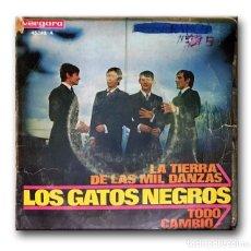 Discos de vinilo: LOS GATOS NEGROS - LA TIERRA DE LAS MIL DANZAS . Lote 182356712