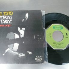 Discos de vinilo: EL TOITO-SINGLE NO VENGAS TARDE. Lote 182365217