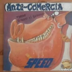 Discos de vinilo: SPEED - ANTI COMERCIAL - GENARO EL GENOSO (SG) 1988. Lote 182370121