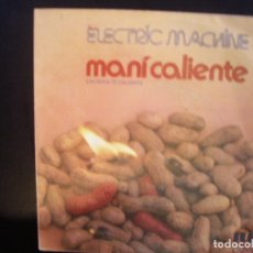 Discos de vinilo: ELECTRIC MACHINE- MANI CALIENTE. SINGLE.. Lote 182383118