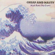 Discos de vinilo: CHEAP AND NASTY MIND ACROSS THE OCEAN (12 PULGADAS) . HARD ROCK HANOI ROCKS NASTY SUICIDE. Lote 182383407
