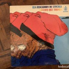 Discos de vinilo: ELS PESCADORS DE L'ESCALA – CANÇONS QUE TORNEN SELLO: HISPAVOX – HHS 11-341 FORMATO: VINYL, LP. Lote 182418623