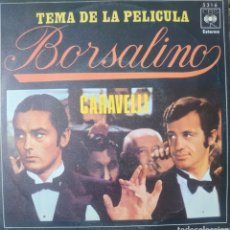 Discos de vinilo: CARAVELLI, TEMA DE LA PELÍCULA BORSALINO SINGLE SELLO CBS AÑO 1970. Lote 182424817