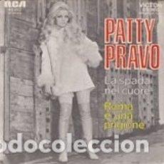 Discos de vinilo: PATTY PRAVO LA SPADA NEL CUORE /ROMA E' UNA PRIGIONE RCA VICTOR 49-652 FRANCE SANREMO 70. Lote 182450947