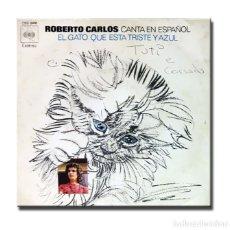 Discos de vinilo: ROBERTO CARLOS - EL GATO QUE ESTA TRISTE Y AZUL . Lote 182457986