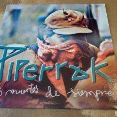 Discos de vinilo: PIPERRAK LOS MUERTOS DE SIEMPRE. LP VINILO NUEVO.. Lote 182469581