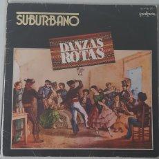 Discos de vinilo: SUBURBANO. DANZAS ROTAS. ESPAÑA.. Lote 182472216
