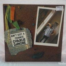 Discos de vinilo: MAXI SINGLE - AIN´T GOT A CHANCE CHARLIE DANONE / BLANCO Y NEGRO MUSIC. Lote 182474435