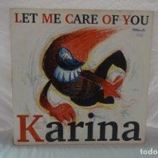 Discos de vinilo: MAXI SINGLE - KARINA / LET ME CARE OF YOU / CONTRASEÑA RECORDS CON - V175 MX V-4948-1995. Lote 182474597