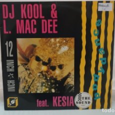 Discos de vinilo: MAXI SINGLE - DJ KOOL & L. MAC DEE / FEAT. KESIA BODY DANCE. Lote 182489206