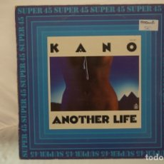 Discos de vinilo: MAXI SINGLE - KANO / ANOTHER LIFE / DANCE SCHOOL / HISPAVOX. Lote 182489677