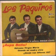 Discos de vinilo: LOS PAQUIROS. ¡AUPA BETIS!, SÁLVAME VÍRGEN MARÍA,CUANDO MI MADRE VIVÍA...EP SAEF DE 1961 RF-4173. Lote 182568467