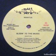 Discos de vinilo: MANTUS / SLIDIN' TO THE MUSIC (ED. USA) / MAXI-SINGLE 12 INCH. Lote 182584036