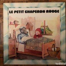Discos de vinilo: LE PETIT CHAPERON ROUGE - SELLO: SD 546. Lote 182616717