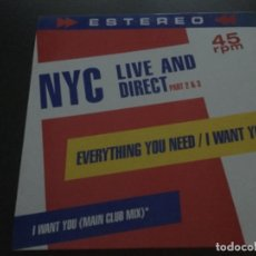 Discos de vinilo: NYC LIVE AND DIRECT PART 2&3 . EVERYTHING YOU NEED / I WANT YOU . Lote 182622405
