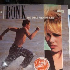 Discos de vinilo: BONK-THE SMILE AND THE KISS. Lote 182622841