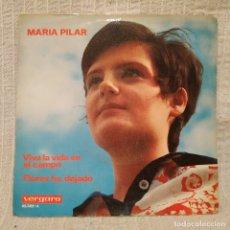 Discos de vinilo: MARIA PILAR - VIVA LA VIDA EN EL CAMPO / FLORES HE DEJADO - SINGLE ESPAÑA VERGARA 45.305-A DEL 1969. Lote 182634346