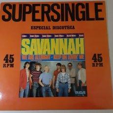 Discos de vinilo: SUPER SINGLE. SAVANNAH. WE ARE ALL RIGHT-KEEP ON LOVIN'ME.. Lote 182640022