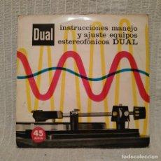 Discos de vinilo: INSTRUCCIONES, MANEJO Y AJUSTE EQUIPOS ESTEREOFÓNICOS DUAL - EP DE VINILO 45 RPM AÑO 1966. Lote 182641145