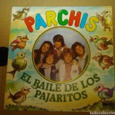 Discos de vinilo: PARCHÍS - EL BAILE DE LOS PAJARITOS. Lote 182658660