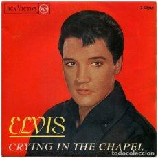 Discos de vinilo: SINGLE ELVIS PRESLEY - CRYING IN THE CHAPEL. Lote 182678086