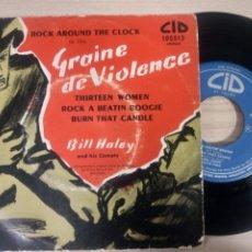 Discos de vinilo: BILL HALEY AND HIS COMETS -ROCK AROUND THE CLOCK -GRAINE DE VIOLENCE -EP. Lote 182679113